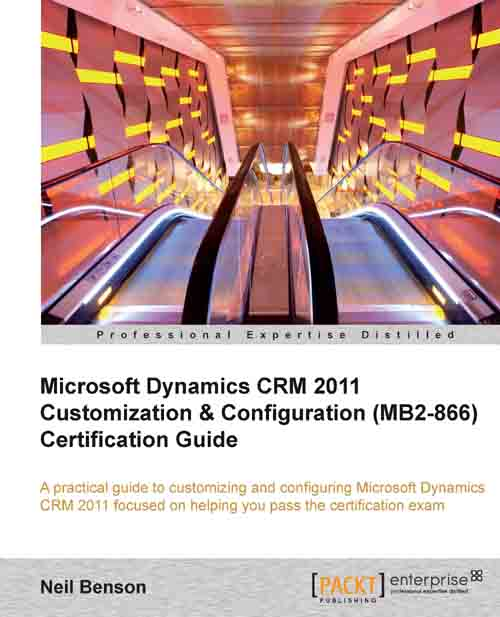 Pactpub.Microsoft.Dynamics.CRM.2011.Customization.and.Configuration.Nov.2012