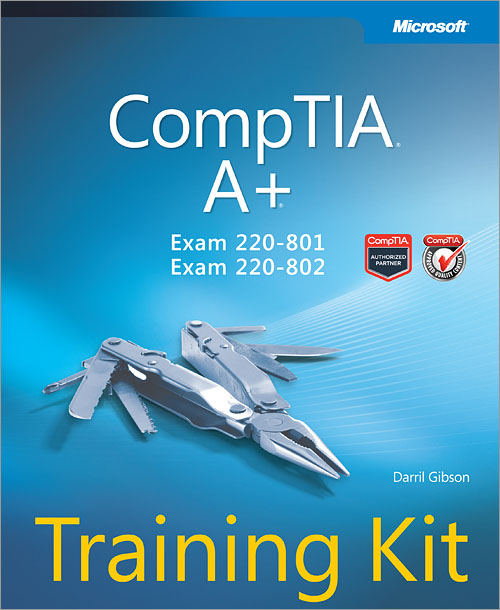CompTIA® A+® Training Kit (Exam 220-801 and Exam 220-802)