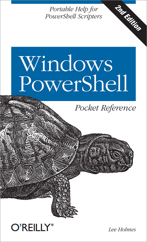 Oreilly.Windows.PowerShell.Pocket.Reference.2nd.Edition.Dec.2012