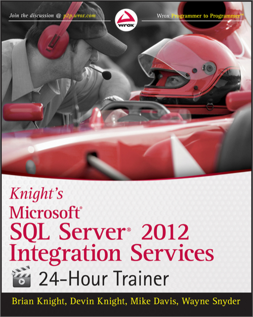 Wrox.Knights.Microsoft.SQL.Server.2012.Integration.Services.24-Hour.Trainer.Nov.2012