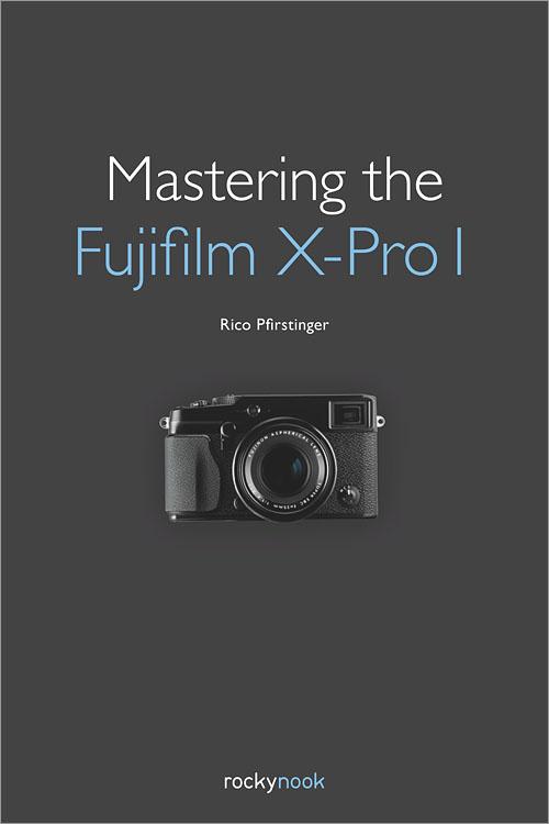 Mastering the Fujifilm X-Pro1