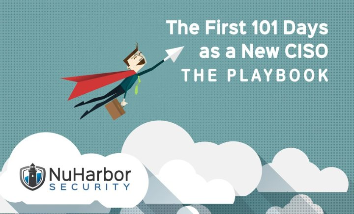 The First 101 Days as a New CISO – A Chief Information Security Officer's Playbook